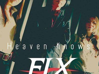FIX 「Heaven Knows」メジャーデビューアルバム発売!